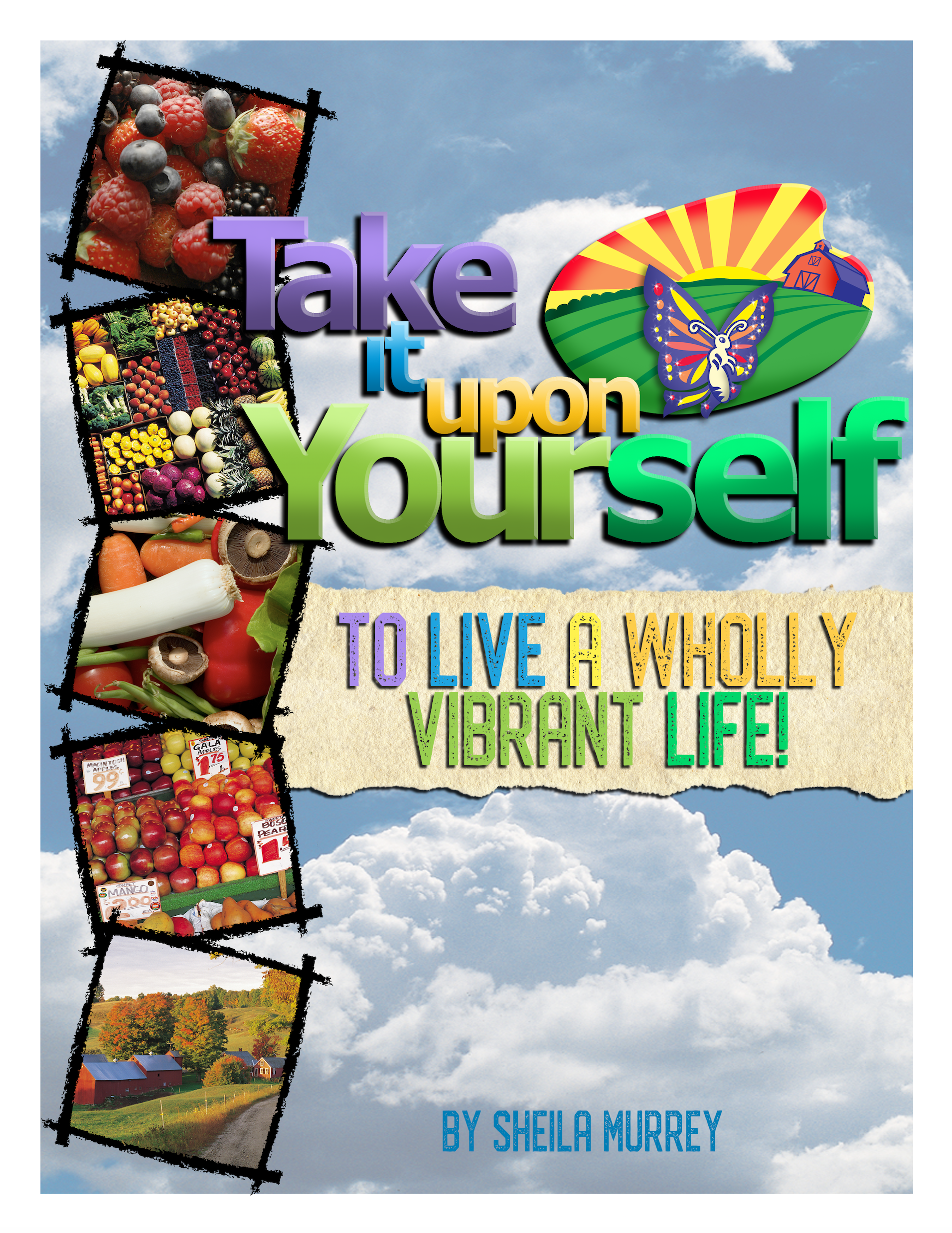 Book Cover Take It Upon Yourself to Live a Wholly Vibrant Life.png